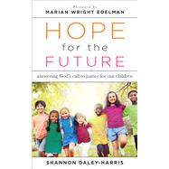 Hope for the Future by Daley-harris, Shannon; Edelman, Marian Wright, 9780664261634