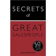Secrets of Great Salespeople by Raymond, Jeremy, 9781473611634