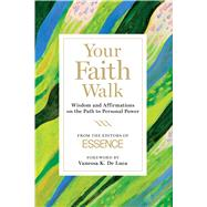 Your Faith Walk by Essence Magazine; De Luca, Vanessa K., 9781618931634