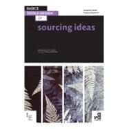 Basics Textile Design 01 : Sourcing Ideas - Researching Colour, Surface, Structure, Texture and Pattern by Stevenson, Frances; Steed, Josephine, 9782940411634