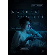 Screen Society by Cashmore, Ellis; Cleland, Jamie; Dixon, Kevin, 9783319681634