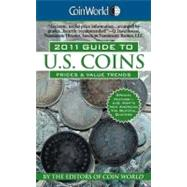Coin World 2011 Guide to U. S. Coins : Prices and Value Trends by Coin World Editors, 9780451231635