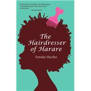 The Hairdresser of Harare by Huchu, Tendai, 9780821421635