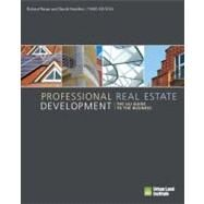 Professional Real Estate Development : The ULI Guide to the Business by Unknown, 9780874201635
