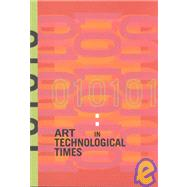 010101: Art in Technological Times by , 9780918471635