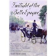 Twilight of the Belle Epoque by Mcauliffe, Mary, 9781442221635