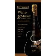 City Winery Wine and Music Pairing Guide Over 1,000 Bands and Musicians Matched with the Perfect Wine by Dorf, Michael, 9781572841635