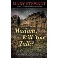 Madam, Will You Talk? by Stewart, Mary; Page, Katherine Hall, 9781613731635