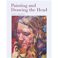 Painting and Drawing the Head by Shadbolt, Daniel, 9781785001635