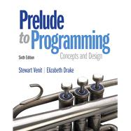 Prelude to Programming by Venit, Stewart; Drake, Elizabeth, 9780133741636