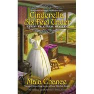 Cinderella Six Feet Under by Chance, Maia, 9780425271636