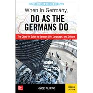 When in Germany, Do as the Germans Do, 2nd Edition by Flippo, Hyde, 9781260121636