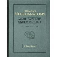 Liebman's Neuroanatomy Made Easy And Understandable by Gertz, S. David; Tadmor, Rina (CON), 9781416401636