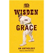 Wisden on Grace An Anthology by Rice, Jonathan, 9781472911636