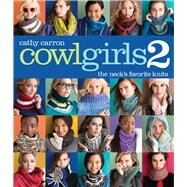 Cowl Girls 2 The Neck's Favorite Knits by Carron, Cathy, 9781942021636