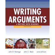 Writing Arguments A Rhetoric with Readings by Ramage, John D.; Bean, John C.; Johnson, June, 9780205171637