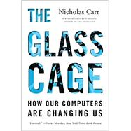 The Glass Cage by Carr, Nicholas, 9780393351637
