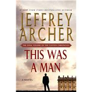 This Was a Man by Archer, Jeffrey, 9781250061638
