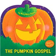 The Pumpkin Gospel (die-cut) A Story of a New Start with God by Simon, Mary Manz; Scudamore, Angelika, 9781433691638