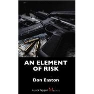 An Element of Risk by Easton, Don, 9781459741638