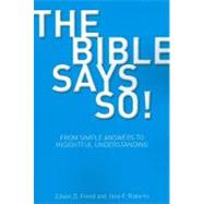 The Bible Says So!: From Simple Answers to Insightful Understanding by Freed,Edwin D., 9781845531638