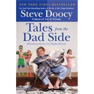 Tales from the Dad Side by Doocy, Steve, 9780061441639