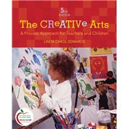 The Creative Arts A Process Approach for Teachers and Children by Edwards, Linda, 9780137151639