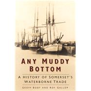 Any Muddy Bottom by Body, Geoff; Gallop, Roy, 9780750961639