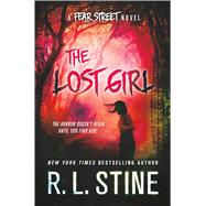 The Lost Girl A Fear Street Novel by Stine, R. L., 9781250051639