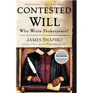 Contested Will : Who Wrote Shakespeare? by Shapiro, James, 9781416541639