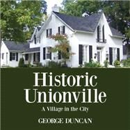 Historic Unionville by Duncan, George, 9781459731639