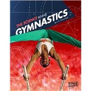 The Science Behind Gymnastics by Carmichael, L. E., 9781491481639