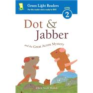 Dot & Jabber and the Great Acorn Mystery by Walsh, Ellen Stoll, 9780544791640