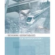 Designing Geodatabases for Transportation by Butler, J. Allison, 9781589481640