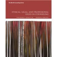 Ethical, Legal, and Professional Issues in Counseling by Remley, Theodore P., Jr.; Herlihy, Barbara P., 9780134061641