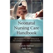 Neonatal Nursing Care Handbook: An Evidence-based Approach to Conditions and Procedures by Kenner, Carole, 9780826171641