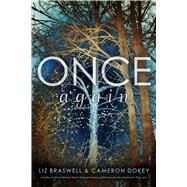 Once Again by Braswell, Liz; Dokey, Cameron, 9781481451642