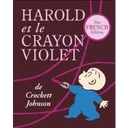 Harold et le Crayon Violet The French Edition of Harold and the Purple Crayon