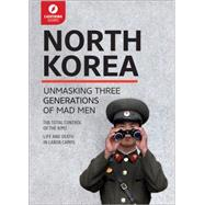 North Korea: Unmasking Three Generations of Madmen by Lightning Guides, 9781942411642