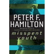 Misspent Youth by HAMILTON, PETER F., 9780345461643