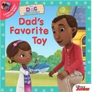 Doc McStuffins Dad's Favorite Toy by Disney Book Group; Disney Storybook Art Team, 9781484721643
