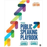 The Public Speaking Playbook by Gamble, Teri Kwal; Gamble, Michael W., 9781506351643
