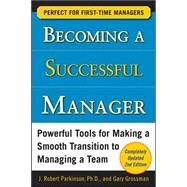 Becoming a Successful Manager, Second Edition by Parkinson, J. Robert; Grossman, Gary, 9780071741644