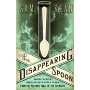 The Disappearing Spoon by Kean, Sam, 9780316051644