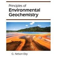 Principles of Environmental Geochemistry by Eby, G. Nelson, 9781478631644