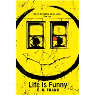 Life Is Funny by Frank, E. R., 9781481431644