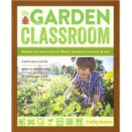 The Garden Classroom by James, Cathy, 9781611801644