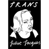 TRANS by JACQUES, JULIET, 9781784781644