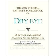 The 2002 Official Patient's Sourcebook on Dry Eye by Icon Health Publications, 9780597831645