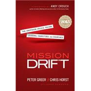 Mission Drift by Greer, Peter; Horst, Chris; Crouch, Andy, 9780764211645